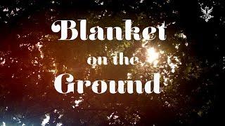 Blanket On The Ground  (Lyric Video)