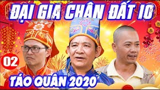 Hài Tết 2020 | Đại Gia Chân Đất 10 - Tập 2 | Phim Hài Trung Hiếu, Quang Tèo, Bình Trọng Mới Nhất
