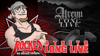 Rocked Album Review: Atreyu - Long Live