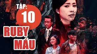 Ruby Máu - Tập 10 | Phim hình sự Việt Nam hay nhất 2019 | ANTV