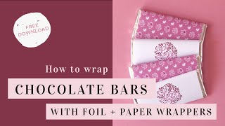 How To Wrap Chocolate Bars With Foil + Printable Wrappers