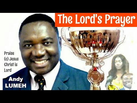 LUMEH MUSIC, The Lord's Prayer,  Andy Lumeh Singer Songwriter, Producer,