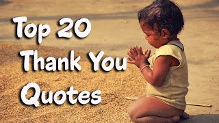 Top 20 Appreciation, Gratitude and Thank You Quotes