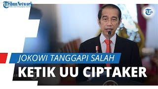 Tanggapi Kesalahan Ketik Undang-undang Cipta Kerja, Jokowi: Yang Perlu Diambil Itu Semangatnya