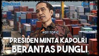 Momen Jokowi Telepon Kapolri soal Pungli hingga 49 Preman Tanjung Priok Langsung Ditangkap
