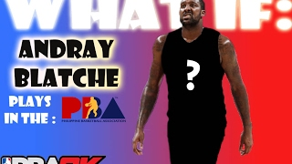 PBA 2K: WHAT IF Andray Blatche played in the PBA?? (Multiple scenarios)
