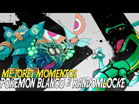 MEJORES MOMENTOS POKEMON BLANCO 2 RANDOMLOCKE