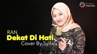 DEKAT DI HATI - RAN   COVER BY SYIFA AZIZAH