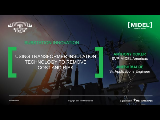 Substation Innovation: Using transformer insulation to remove costs and risk at Electricity Forum