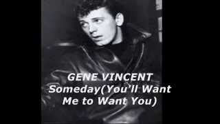 Gene Vincent - Someday  (You'll want me to want you)