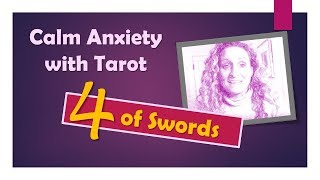 Calm Anxiety with Tarot - Four of Swords Inward Journey