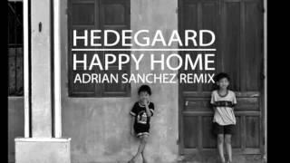 Hedegaard - Happy Home (Adrian Sanchez Remix)