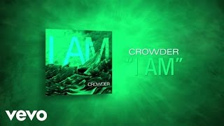 Crowder - I Am (Official Lyric Video)