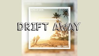 Drift Away Lyrics   Sons Of Zion