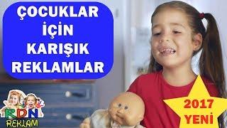 çocuklar için yeni karışık reklamlar 2017