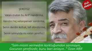 OZAN ARİF - ŞEREFSİZ ŞİİRİ