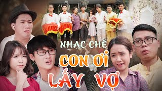 [Nhạc Chế] Con Ơi Lấy Vợ - Em Ơi Lên Phố Parody | Khánh Dandy, Chung Tũnn - Huhi Tv