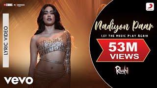 Nadiyon Paar – Official Lyric Video-Roohi|Janhvi Kapoor|Sachin-Jigar|Shamur|Rashmeet K