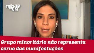 Amanda Klein: Depredações e vandalismo servem como luva para Bolsonaro