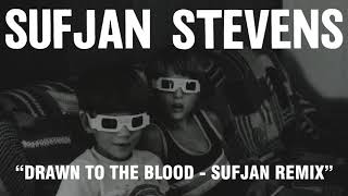 Download Youtube: Sufjan Stevens - Drawn to the Blood - Sufjan Remix (Official Audio)