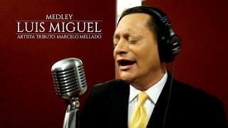 MEDLEY - MARCELO MELLADO (MI NOMBRE ES: LUIS MIGUEL) - TACNA 2017