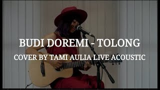 Download lagu Budi Doremi Tolong By Tami Aulia Live Acoustic Mp3