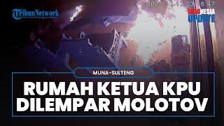 Video CCTV Rumah Ketua KPU Kabupaten Muna Dilempar 2 Bom Molotov, Api Hampir Setinggi 2 Meter