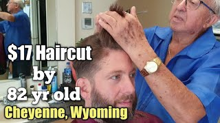 $17 Haircut By 82 Year Old In CHEYENNE WYOMING At Trujillos Barber Shop (52 Years Of Experience!)