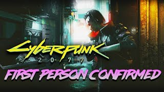 Cyberpunk 2077 - First Person Confirmed by CDPR and More New Information!