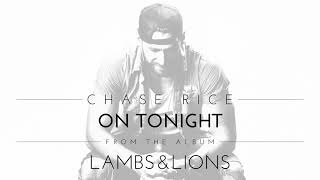 Chase Rice - On Tonight (Official Audio)
