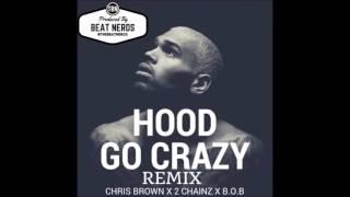 Hood Go Crazy (Remix) Chris Brown ft. B.o.B & 2 Chainz SLOWED DOWN