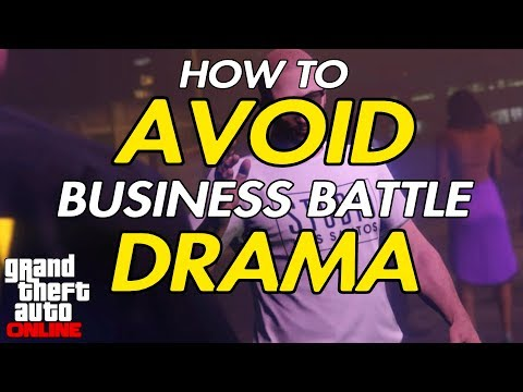 AVOID BUSINESS BATTLE DRAMA - GTA ONLINE