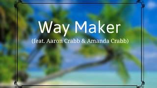 Way Maker (feat. Aaron Crabb & Amanda Crabb) Lyric Video
