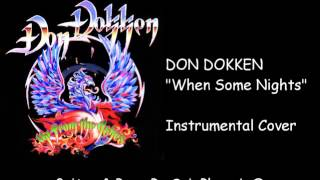 DON DOKKEN - When Some Nights - Instrumental Cover