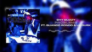 Shy Glizzy - Problems (ft. Quando Rondo & Lil Durk) [Official Audio]