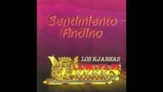 Los Kjarkas   Sentimiento Andino Vol. 1 (Full Album) (Disco Completo)   2000
