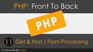 PHP Front To Back [Part 11] - Get & Post Tutorial