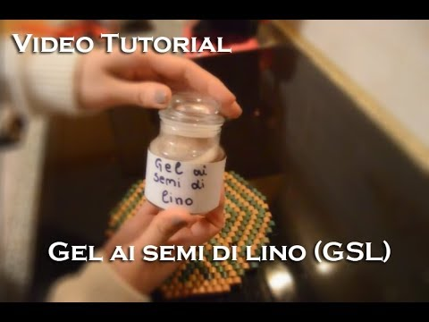 Gel Ai semi di Lino (GSL) Tutorial