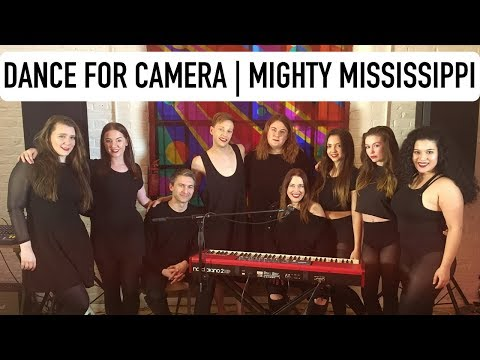 DANCE FOR CAMERA | MIGHTY MISSISSIPPI