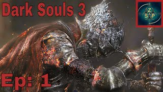 The Rage Begins: Dark Souls 3 Ep: 1