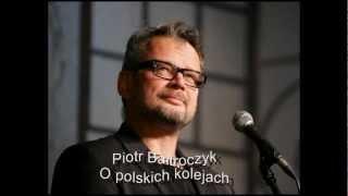 Piotr Bałtroczyk - O polskich kolejach