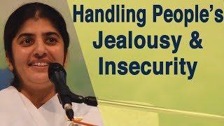 Handling People's Jealousy & Insecurity: Part 6: BK Shivani