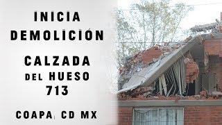 INICIA #DEMOLICIÓN CALZADA DEL HUESO 713 #COAPA #SISMO 19S