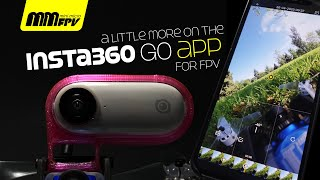 A little more on the Insta360 GO App for FPV