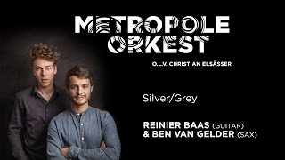 Metropole Orkest with Reinier Baas & Ben van Gelder - Silver/Grey
