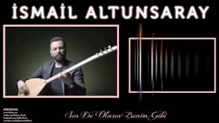 İsmail Altunsaray - Sen De Olasın Benim Gibi  (Derkenar)
