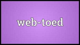 Web-toed Meaning