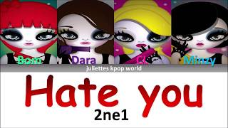 2ne1-Hate you (color coded han/rom/eng lyrics)