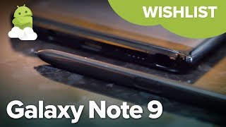 Samsung Galaxy Note9: Top 5 Features Wishlist