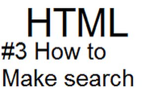 HTML episode #3/How to make search button in website
